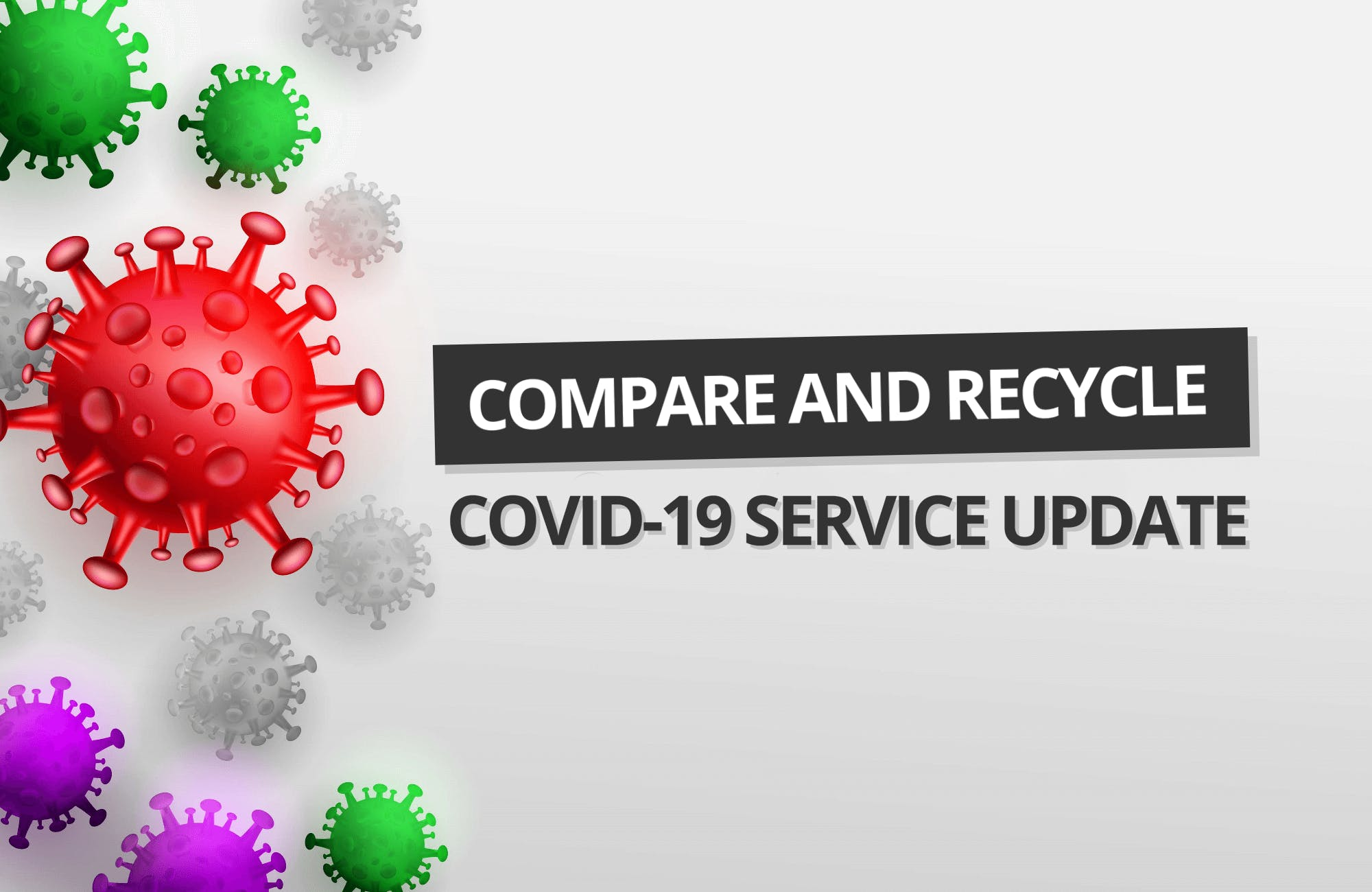 COVID-19: Compare and Recycle Service Update
