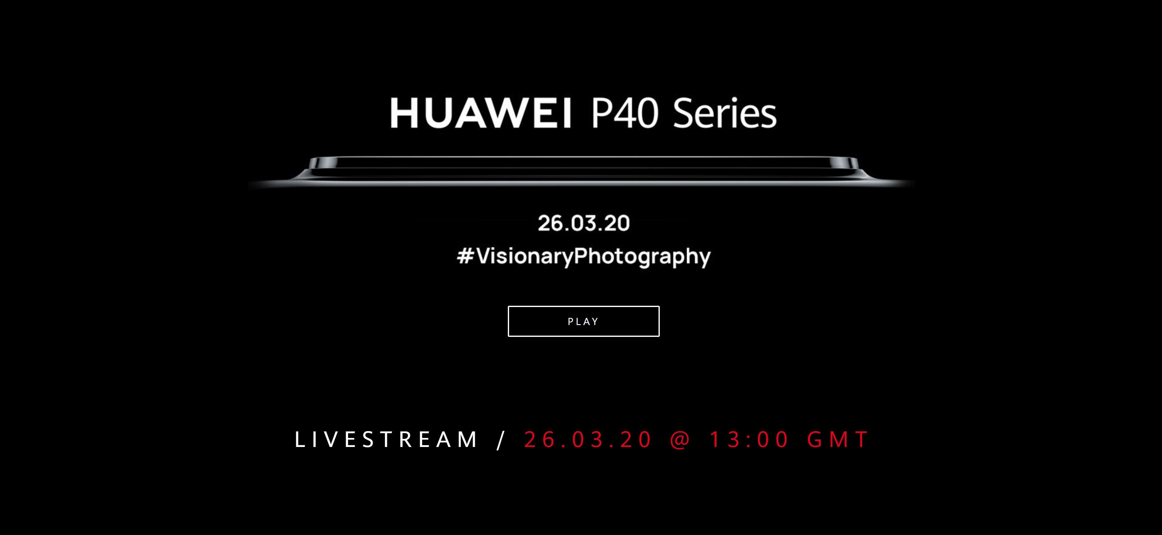 Huawei P40 Series Announcement Will Go Ahead in Spite of Everything