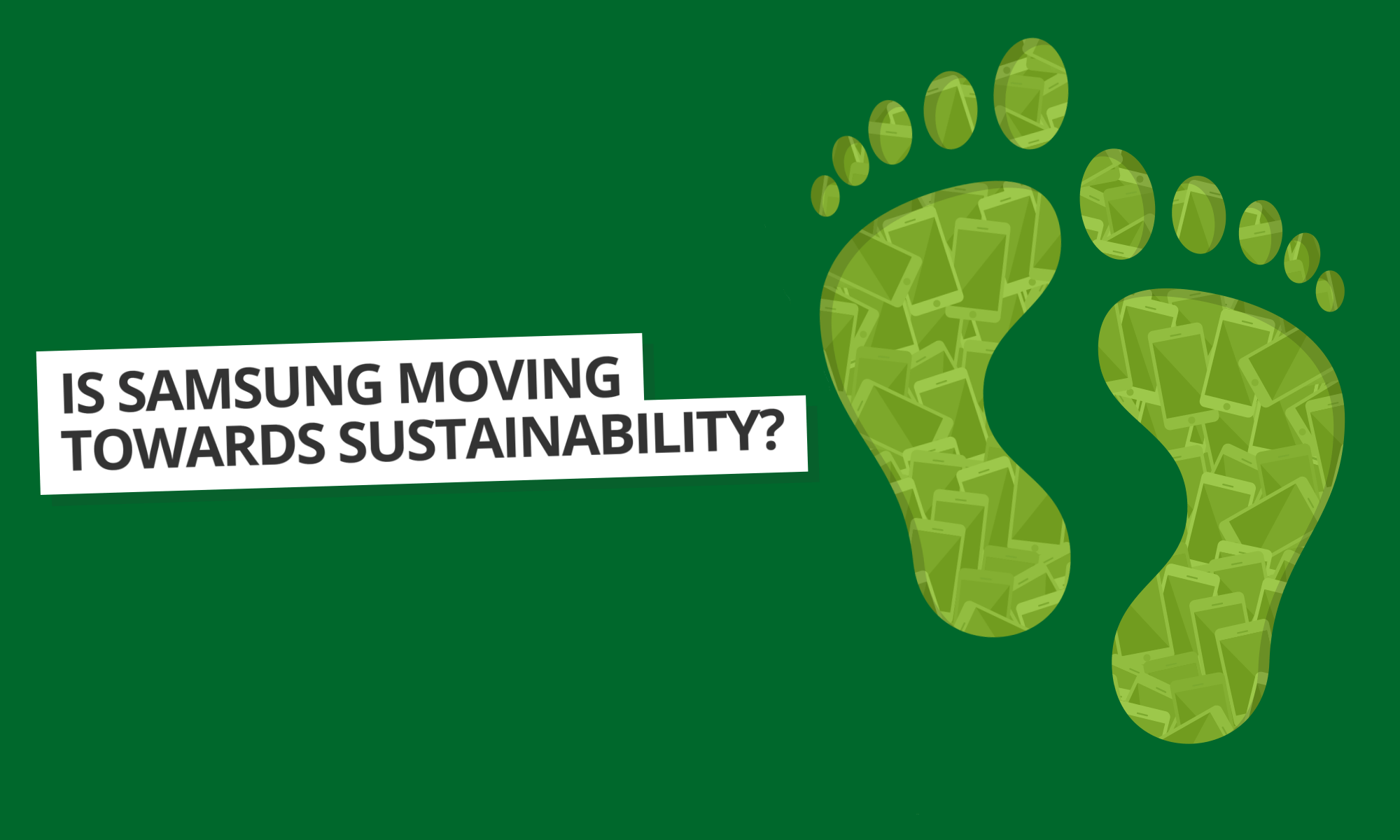 Samsung's Sustainability Report 2019: Are They Environmentally Friendly Now?