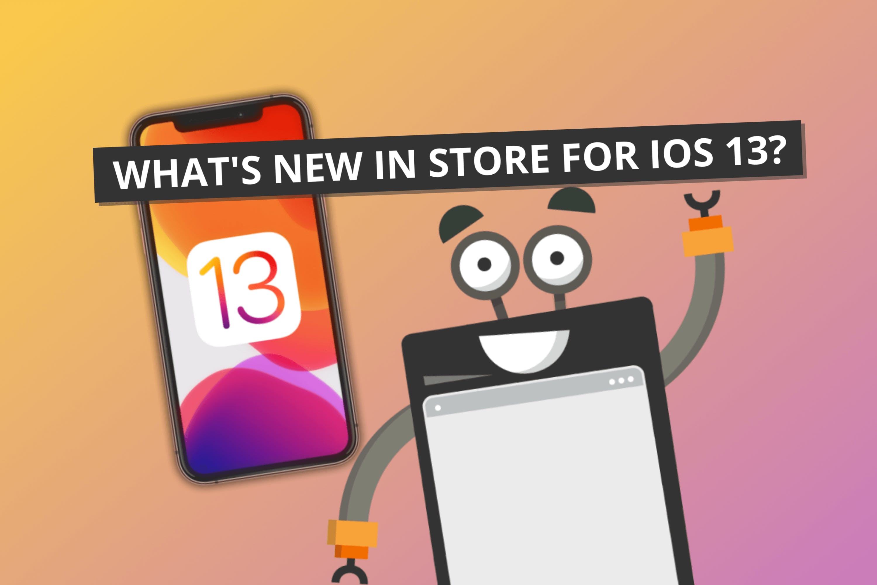 What's in Store for iOS 13?
