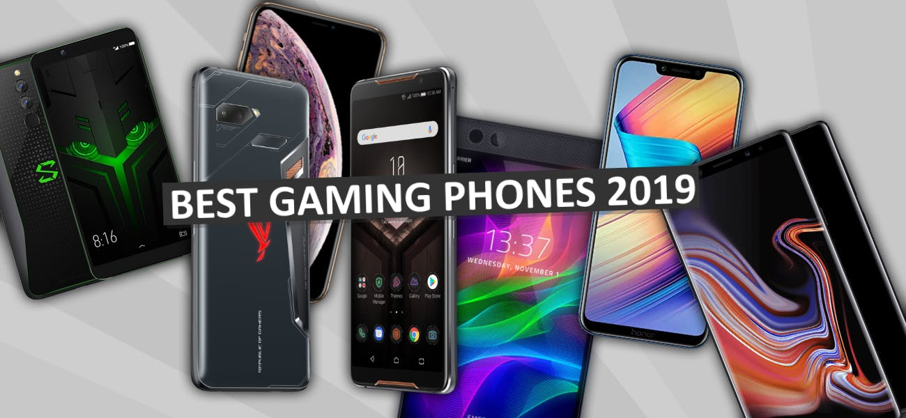 Best Gaming Phones 2019 [Up To Date]